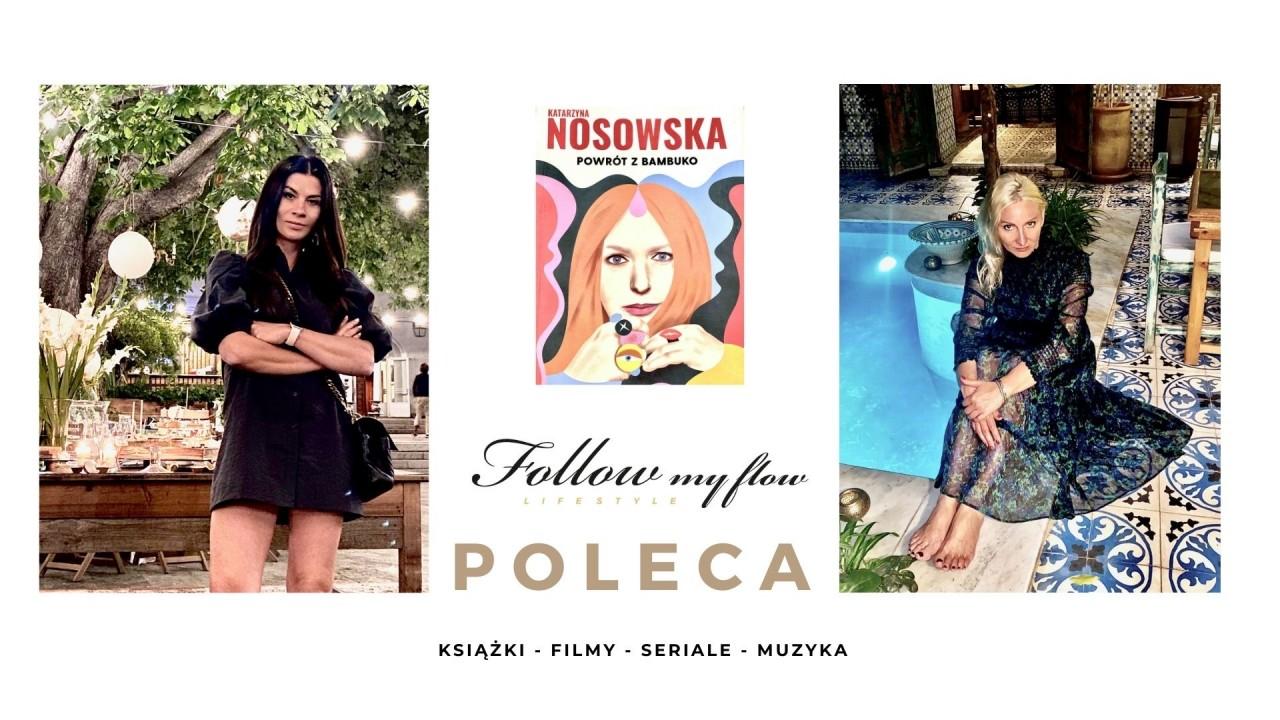 Follow My Flow poleca: Powrót z Bambuko