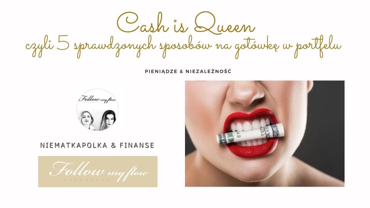 Cash is Queen, czyli 5 sprawdzonych sposobów na gotówkę w portfelu