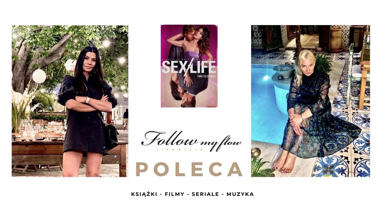 Follow My Flow poleca: Sex/Life - czyli dawno się tak nie uśmiałyśmy :)